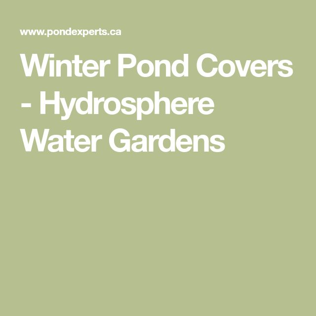 Winter Pond Covers - Hydrosphere Water Gardens