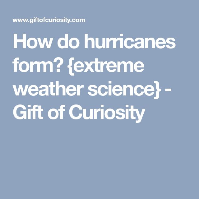 The  Best How Do Hurricanes Form Ideas On   How Are