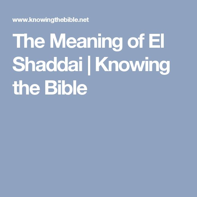 The Meaning of El Shaddai   Knowing the Bible
