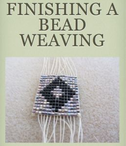 finishing a bead weaving