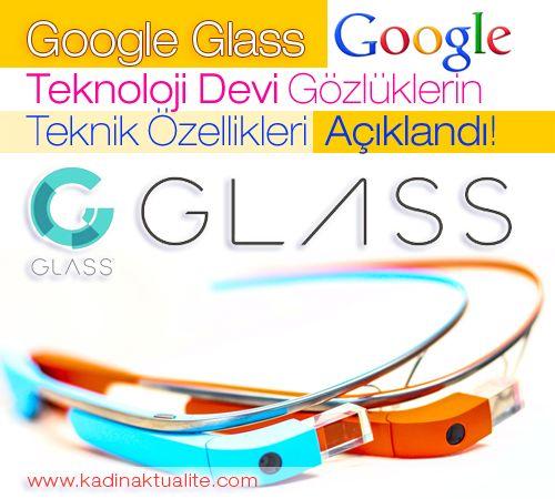 Google Glass Teknoloji Devi Gözlükler! | Kadın Aktüalite