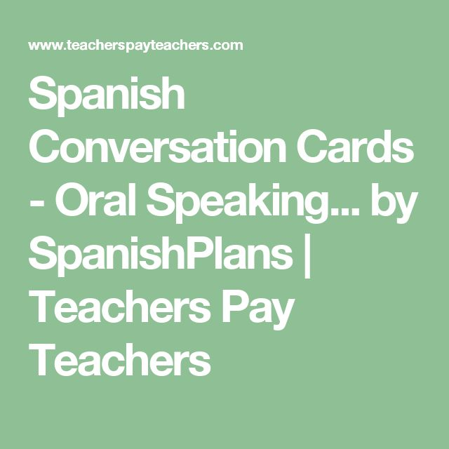 Spanish Conversation Cards - Oral Speaking... by SpanishPlans | Teachers Pay Teachers