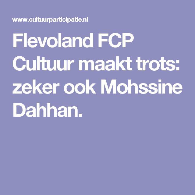 Flevoland FCP Cultuur maakt trots: zeker ook Mohssine Dahhan.