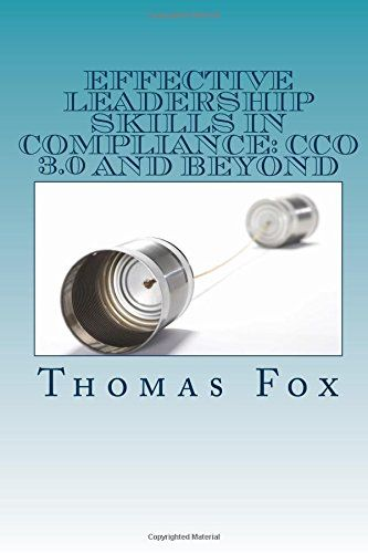 Effective Leadership Skills in Compliance: CCO 3.0 and Beyond by Thomas Fox http://www.amazon.com/dp/1530285291/ref=cm_sw_r_pi_dp_Eebbxb0MRA0GA
