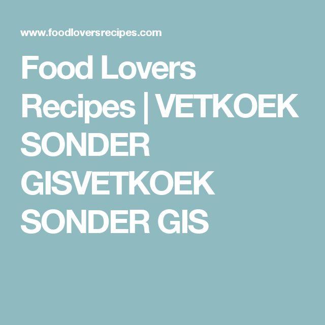 Food Lovers Recipes   VETKOEK SONDER GISVETKOEK SONDER GIS