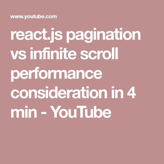 react.js pagination vs infinite scroll performance consideration in 4 min - YouTube