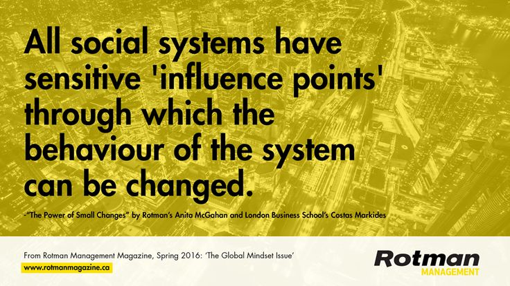 How small changes can help solve some of our biggest global problems | Rotman Management Magazine Spring 2016 | Request a FREE trial issue: https://sequel4.publish2profit.com/SSS/ClientOrder.dwm?AccountID=Rotman&Campaign_No=189&Effort_No=368&Offer_No=133&MultiSourceCode=Free_Trial_Issue_Offer_Pinterest