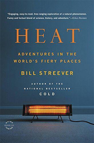 Heat: Adventures in the World's Fiery Places by Bill Stre... https://www.amazon.com/dp/0316105325/ref=cm_sw_r_pi_dp_x_T4SjybPM7WB3G