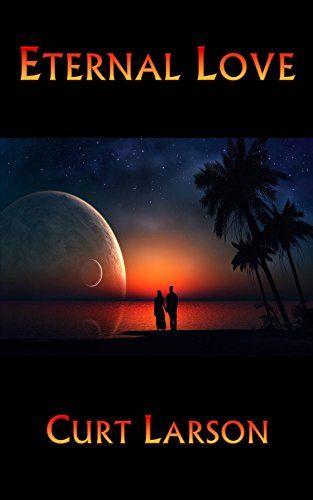 Eternal Love by Curt Larson…