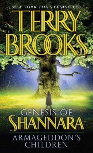 Genesis of Shannara I: Armageddon's Children by Terry Brooks (2006) | A once-familiar world spinning shockingly out of control, in which an extraordinary few struggle to salvage hope in the face of terrifying chaos