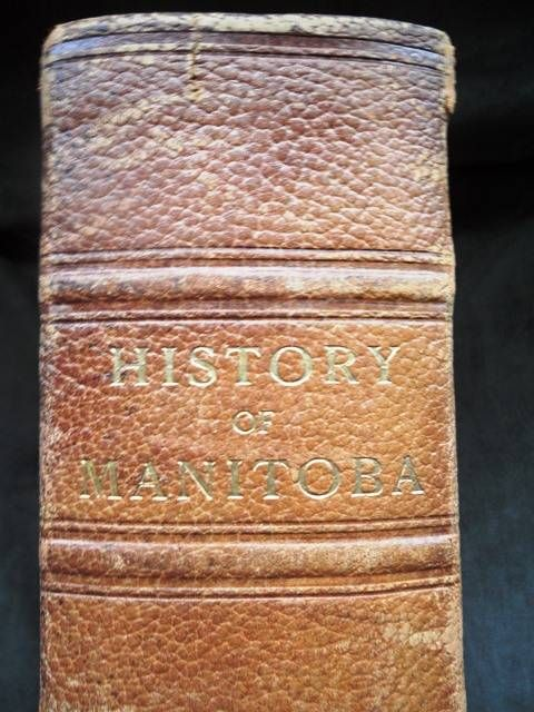 A History of Manitoba: Its resources and people - Bryce, George - Canada History Company, Toronto & Montreal, 1906. [x] (3)-692 pp. with frontis port., plates, and portraits throughout: all collated and present as called for. Quarto, Full Leather, beautifully tooled...