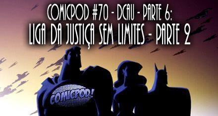 ComicPod #70 - DCAU Parte 6