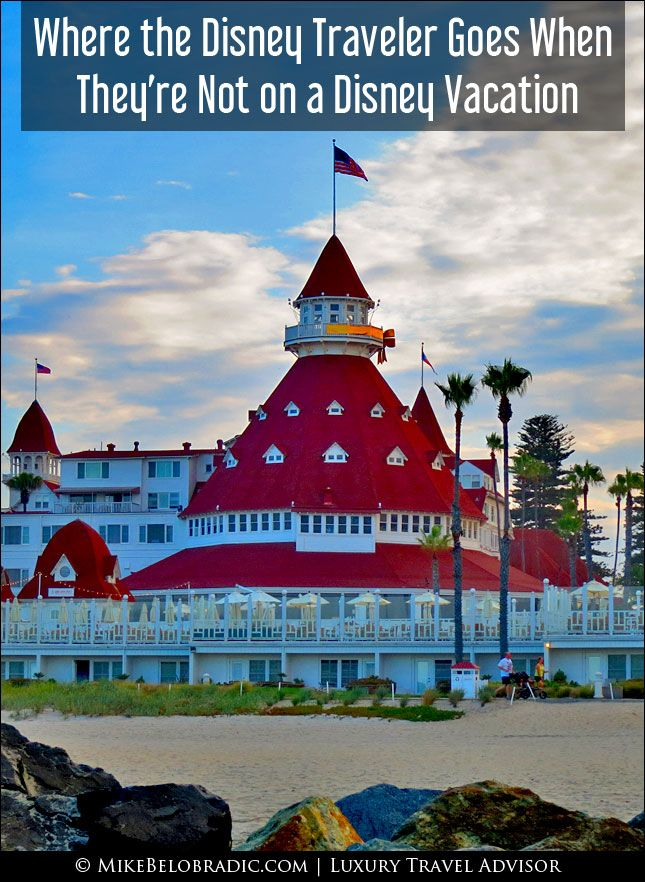 Where the Disney traveler goes when not on a Disney vacation. Five recommended luxury resorts. #LuxuryTravel #HotelDelCoronado http://mikebelobradic.com/where-the-disney-traveler-vacations-when-not-disney/