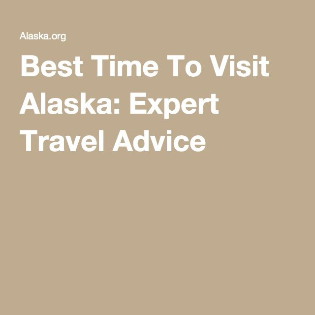 Best Time To Visit Alaska: Expert Travel Advice