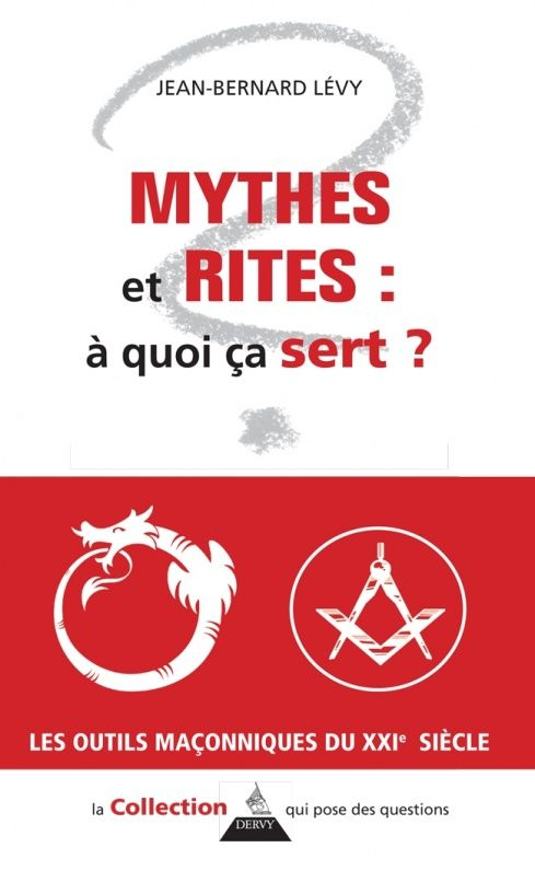 Mythes et Rites : à quoi ça sert - Jean-bernard Levy