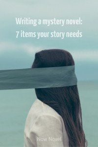 Writing a mystery novel: 7 items your story needs