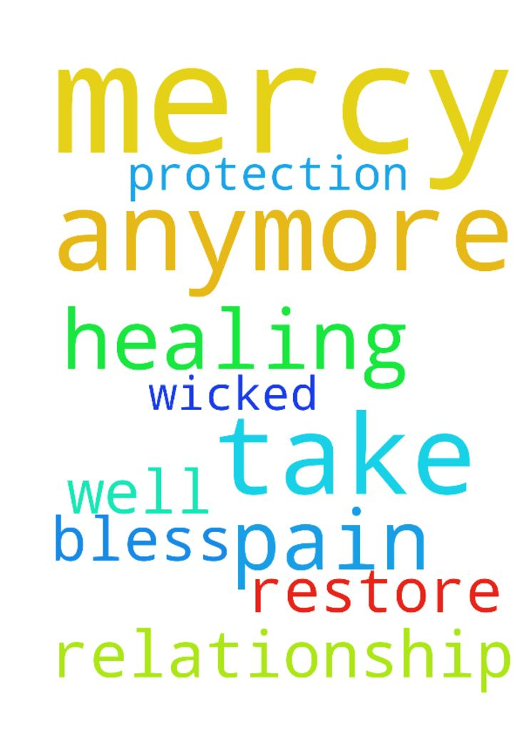 God, please have mercy on me. I can't take anymore - God, please have mercy on me. I cant take anymore pain. Please restore my relationship and bless us. He is not well. God I pray for healing and protection from all that is wicked. Posted at: https://prayerrequest.com/t/xEd #pray #prayer #request #prayerrequest