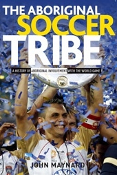 The Aboriginal Soccer Tribe - A first in sporting literature, The Aboriginal Soccer Tribe is the largely untold story of Aboriginal involvement with the 'world game' in our nation's sporting history. Interweaving personal stories and extensive research with links to the broader Indigenous world community, John Maynard's book is a celebration of the extraordinary journey taken by Aboriginal sportsmen and women to forge the way ahead for the present crop of talented players.