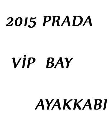 Prada Bay Ayakkabı 2015