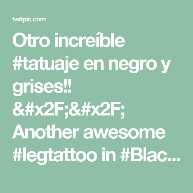 Otro increíble #tatuaje en negro y grises!! // Another awesome #legtattoo in #Black&Gray style #tattooart