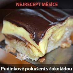 Hotové šílenství v ústech. Pudinková dobrota s luxusní čokoládovou polevou. Přitom nenáročný na přípravu - zvládnou ho i počínající pekařky.