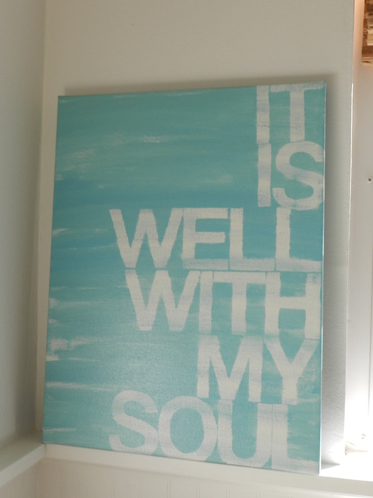 it is well with my soul - 14x18 - hand painted canvas - light turquoise - hymn lyrics - word art. $50.00, via Etsy.