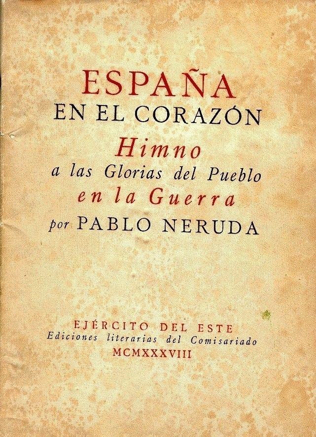 Pablo Neruda: España en el corazon. Ejercito del este, 1938. Tipografo: Manuel Altolaguirre.