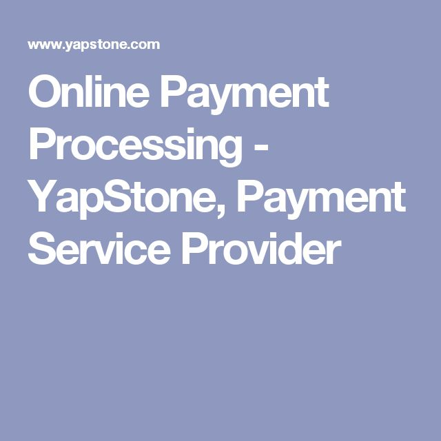 Online Payment Processing - YapStone, Payment Service Provider