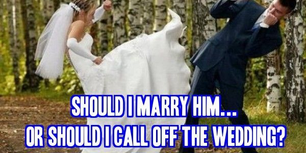 Should I marry him or should I call off the wedding? #dating #relationships http://commitmentconnection.com/should-i-marry-him-should-i-call-off-the-wedding/