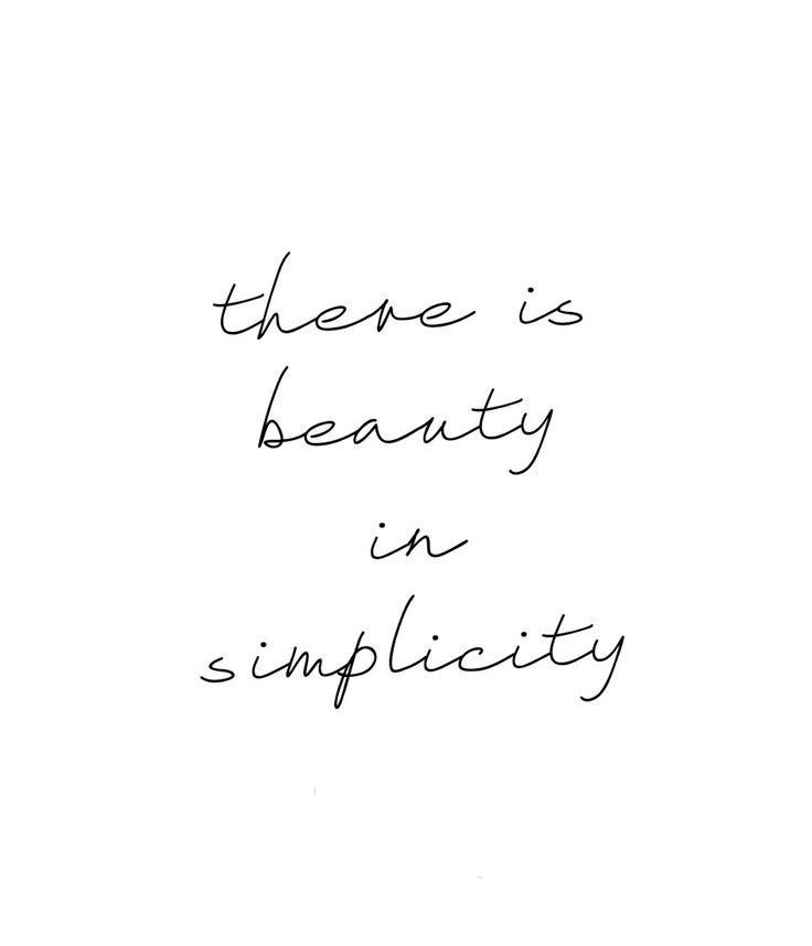 Quote from our last post about minimalistic inspo. Less is the New More.