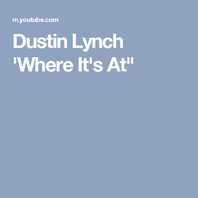 "Dustin Lynch 'Where It's At"""