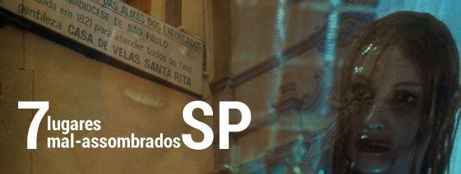 7 lugares que as pessoas acreditam ser mal-assombrados em São Paulo