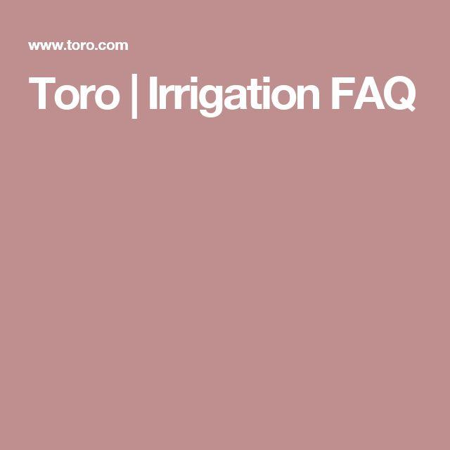 Toro   Irrigation FAQ
