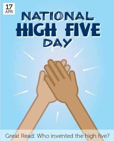 Apr 17 - National High Five Day