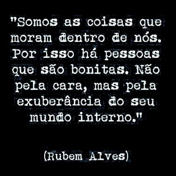 ―Rubem Alves