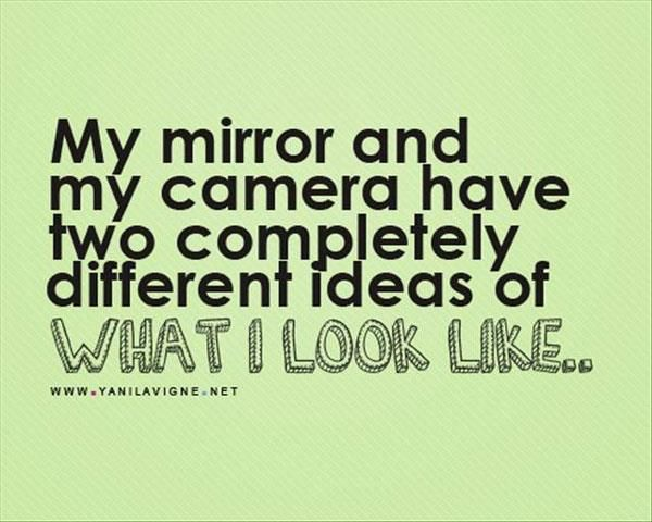 Well that's no crap.: Mirror Mirror, Real Life, Quotes, Camera, Truths, Funny Stuff, So True, Humor, True Stories