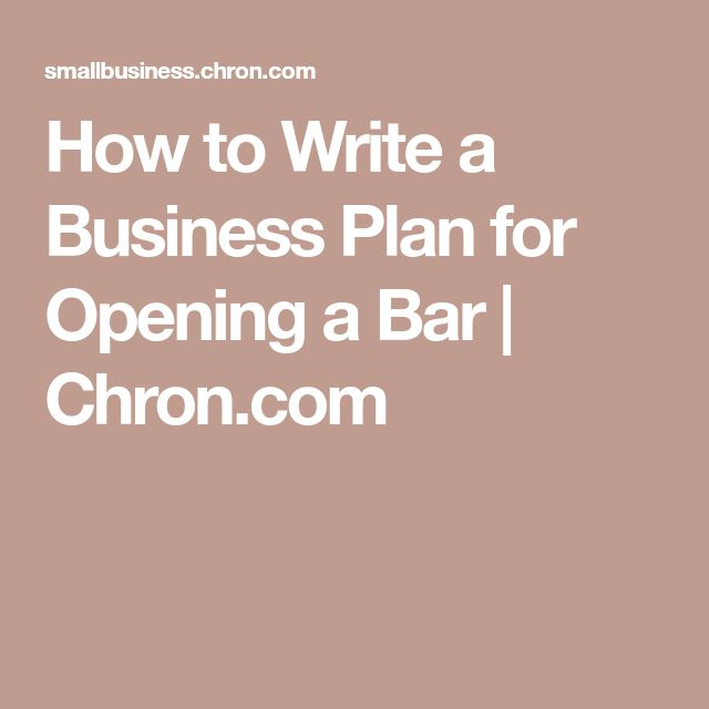 How to Write a Business Plan for Opening a Bar | Chron.com