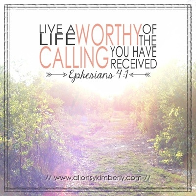 Live a life worthy of your calling | Quotes | Printable ...