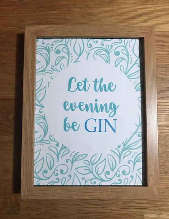 Gin evening drinking alcohol quote print framed