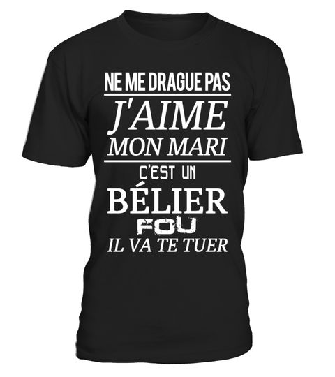 # BÉLIER - J'aime mon mari .  DON'T flirt with me - I Love MY WIFE - She is crazy ARIESNe Me Drague Pas - J'aime Ma Femme - C'est Une TAUREAU FolleNe Me Drague Pas - J'aime Ma Femme - C'est Une POISSONS FolleFlirte nicht mit mir - Ich Liebe Meine Frau - Sie ist ein verrückter WIDDER Customer Support: Email: support@teezily.com Local Phone: France: 01 72 30 10 10 - Luxembourg: (020) 808 19 53Belgium: 025 88 41 69 - Canada: 438 800 - 4798 TAGS: ARIES, BÉLIER, Astrologie, Ich Liebe Meine…
