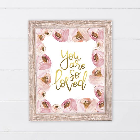 You Are So Loved Flower Print  Gift for Best Friend  Gift