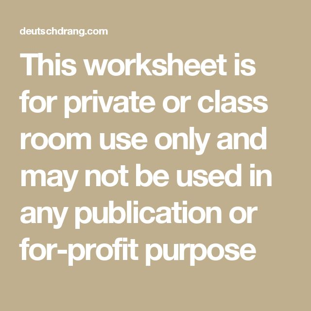 This worksheet is for private or class room use only and may not be used in any publication or for-profit purpose