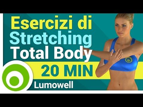 Stretching Total Body - Allungamento Muscolare Completo - YouTube