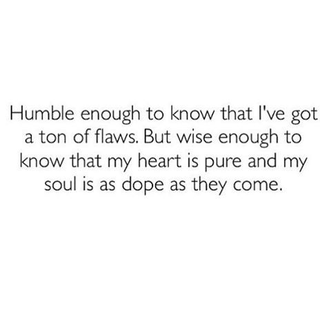 My soul is dope. And I'm damn proud it is!