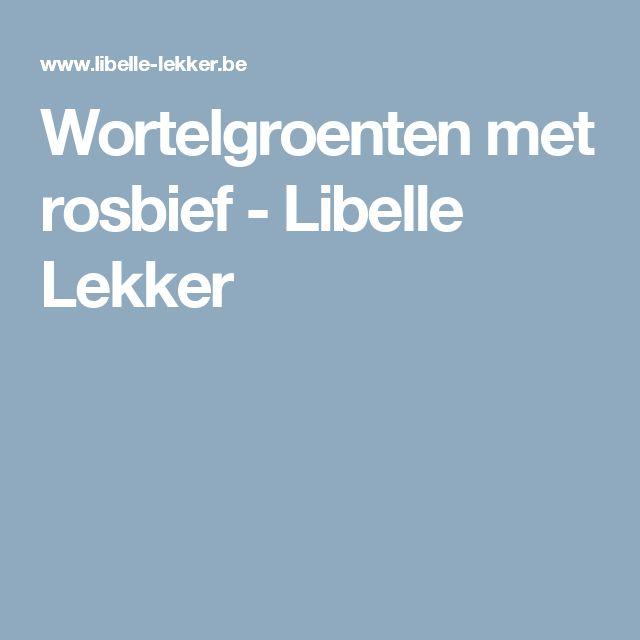Wortelgroenten met rosbief - Libelle Lekker