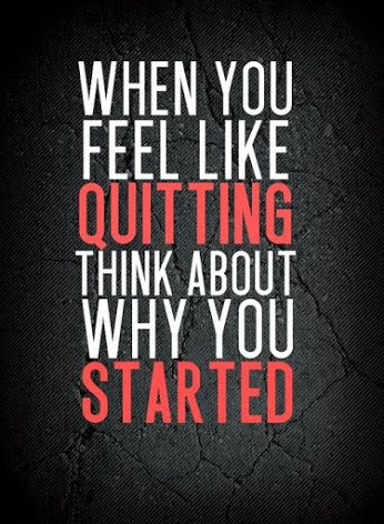 When you feel like quitting -http://quotespaper.com/quotes-about-life/5280