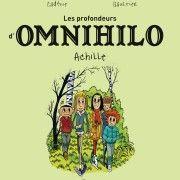 Les profondeurs d'Omnihilo : Achille - Thomas Cadène et Christophe Gaultier - Milan - 9€95