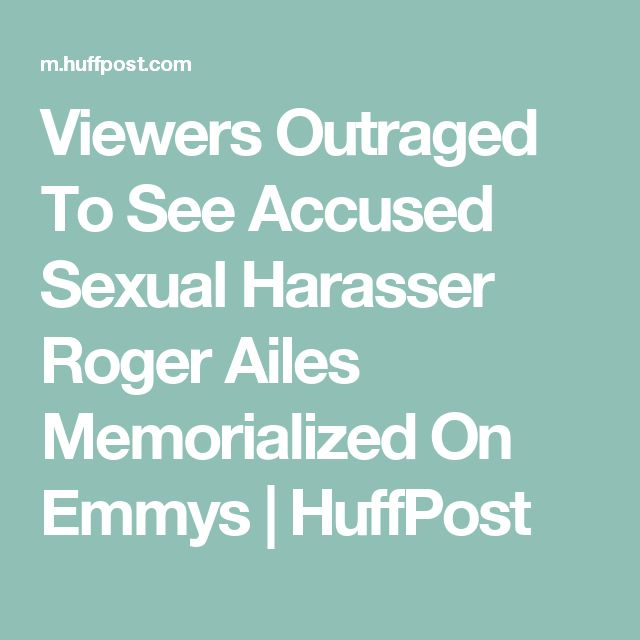 Viewers Outraged To See Accused Sexual Harasser Roger Ailes Memorialized On Emmys   HuffPost