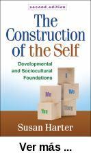 The construction of the self : developmental and      sociocultural foundations  / Susan Harter ; foreword by William      M. Bukowski. -- 2nd ed. -- New York ; London : Guilford Press,      cop. 2012 http://absysnet.bbtk.ull.es/cgi-bin/abnetopac?TITN=527220