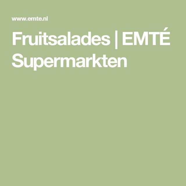 Fruitsalades | EMTÉ Supermarkten